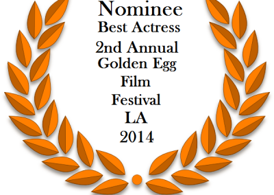 Golden Egg Best Actress LA 2014 Nominee Laurels
