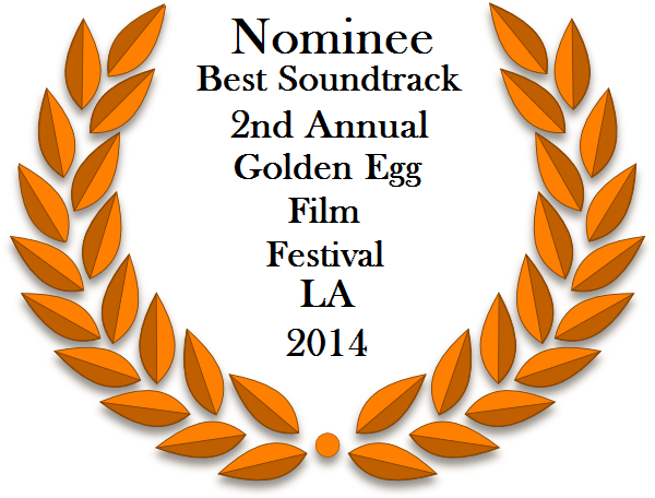 Golden Egg Best Soundtrack LA 2014 Nominee Laurels